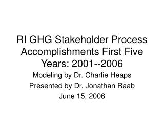 RI GHG Stakeholder Process Accomplishments First Five Years: 2001--2006