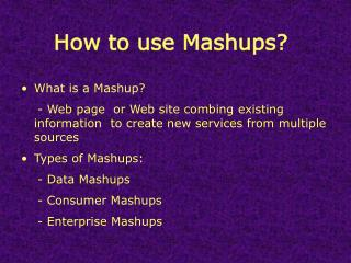 How to use Mashups?