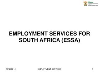 EMPLOYMENT SERVICES FOR SOUTH AFRICA (ESSA)