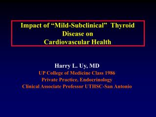 "Impact of ""Mild-Subclinical""  Thyroid Disease on  Cardiovascular Health"