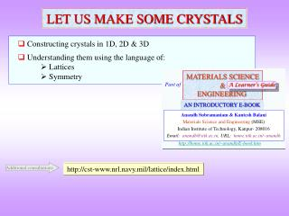 Constructing crystals in 1D, 2D & 3D  Understanding them using the language of: ? Lattices 	? Symmetry