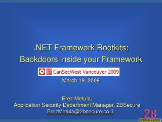 .NET Framework Rootkits:  Backdoors inside your Framework March 19, 2009