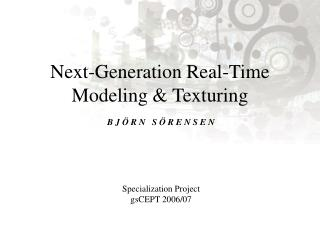 Next-Generation Real-Time Modeling & Texturing