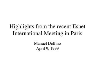 Highlights from the recent Esnet International Meeting in Paris