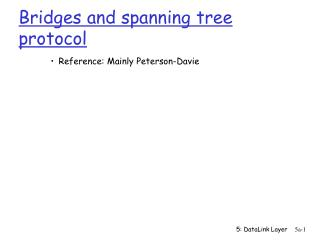 Bridges and spanning tree protocol
