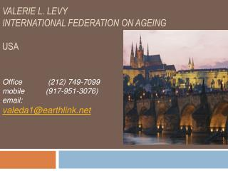 Valerie  L. Levy International Federation on Ageing USA