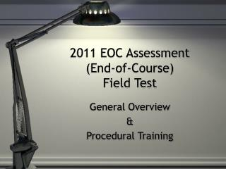 2011 EOC Assessment (End-of-Course) Field Test