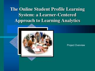 The Online Student Profile Learning System: a Learner-Centered Approach to Learning Analytics