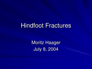 Hindfoot Fractures
