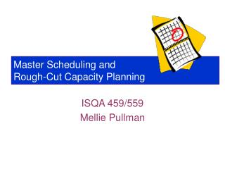 Master Scheduling and  Rough-Cut Capacity Planning