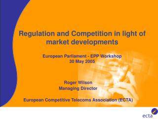 Roger Wilson Managing Director European Competitive Telecoms Association (ECTA)