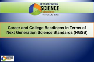 Career and College Readiness in Terms of      Next Generation Science Standards (NGSS)
