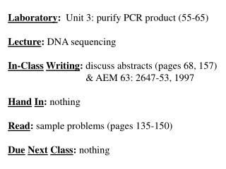 Laboratory :   Unit 3: purify PCR product (55-65) Lecture :  DNA sequencing