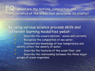 EQ: What are the motions, composition, and characteristics of the ocean that determine its vitality?
