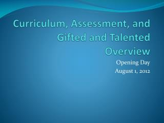 Curriculum, Assessment, and Gifted and Talented Overview
