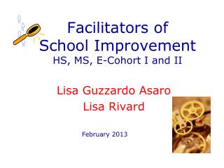 Facilitators of  School Improvement HS, MS, E-Cohort I and II