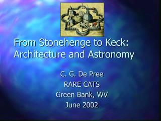 From Stonehenge to Keck: Architecture and Astronomy