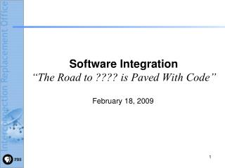 "Software Integration ""The Road to ???? is Paved With Code"""