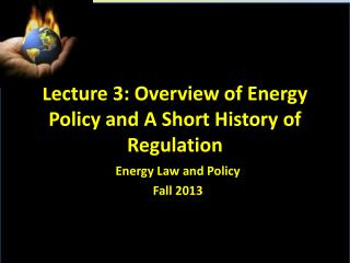 Lecture 3: Overview of Energy Policy and A Short History of Regulation