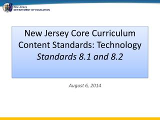 New Jersey Core Curriculum  Content Standards: Technology Standards 8.1 and 8.2