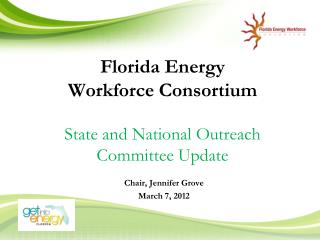 Florida Energy  Workforce Consortium State and National Outreach Committee Update