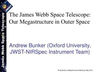 Andrew Bunker (Oxford University, JWST-NIRSpec Instrument Team)
