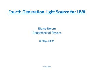 Fourth Generation Light Source for UVA