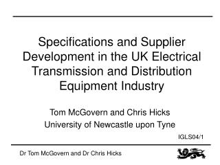 Tom McGovern and Chris Hicks University of Newcastle upon Tyne