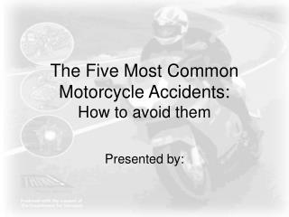 The Five Most Common Motorcycle Accidents: How to avoid them