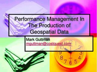 Performance Management In The Production of    Geospatial Data