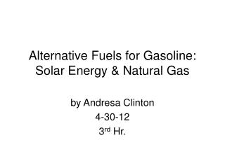 Alternative Fuels for Gasoline: Solar Energy & Natural Gas