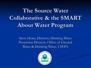 The Source Water Collaborative & the SMART About Water Program
