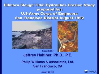 Presented by Jeffrey Haltiner, Ph.D., P.E. Philip Williams & Associates, Ltd. San Francisco, CA