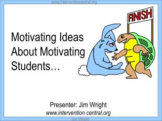 Motivating Ideas  About Motivating Students…