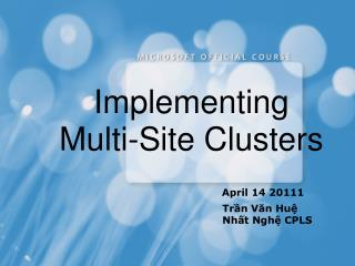 Implementing Multi-Site Clusters