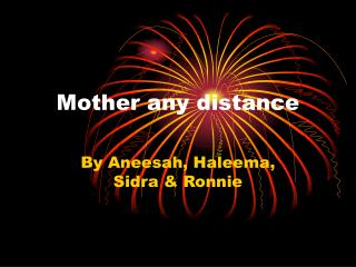 Mother any distance