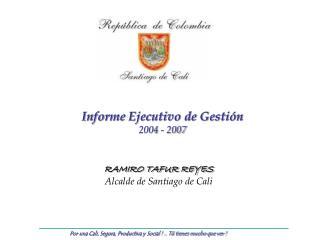 Informe Ejecutivo de Gestión 2004 - 2007