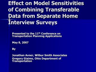 Effect on Model Sensitivities of Combining Transferable Data from Separate Home Interview Surveys