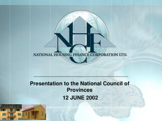 Presentation to the National Council of Provinces  12 JUNE 2002