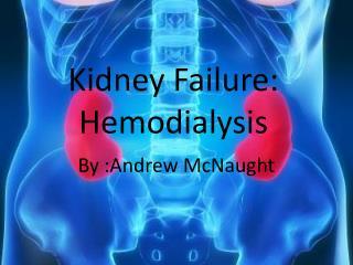 Kidney Failure: Hemodialysis
