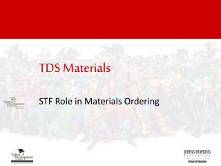 TDS Materials