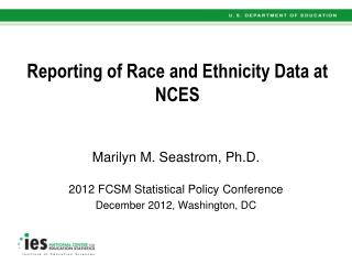 Reporting of Race and Ethnicity Data at NCES