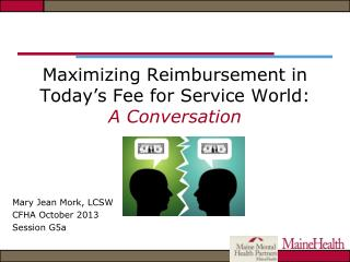 Maximizing Reimbursement in Today's Fee for Service World: A Conversation