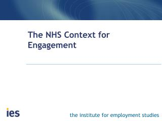 The NHS Context for Engagement