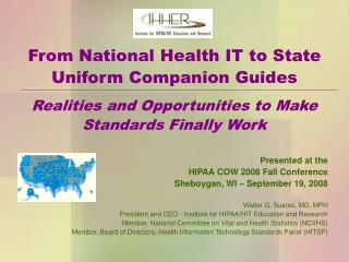 Presented at the   HIPAA COW 2008 Fall Conference Sheboygan, WI – September 19, 2008