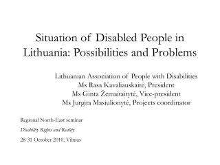 Situation of Disabled People in Lithuania :  Possibilities and Problems