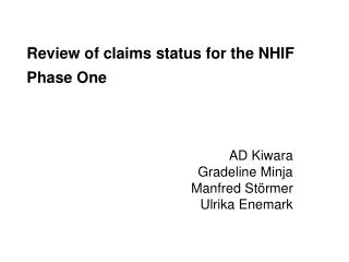 Review of claims status for the NHIF Phase One