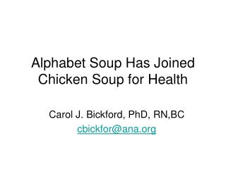 Alphabet Soup Has Joined Chicken Soup for Health