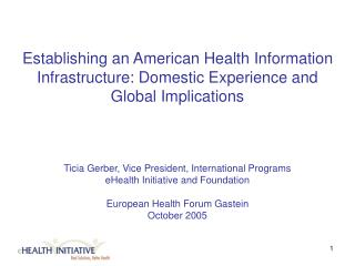 Ticia Gerber, Vice President, International Programs eHealth Initiative and Foundation