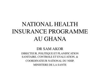 NATIONAL HEALTH INSURANCE PROGRAMME AU GHANA